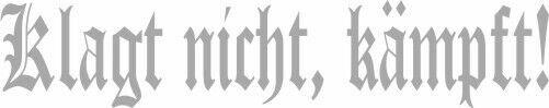 Klagt nicht Kämpft Fahrzeug Aufkleber Silber Wehrmacht WH WK2 WWII Dont Complain