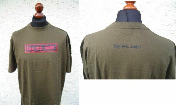 "T-Shirt ""Klagt nicht Kämpft"" Oliv Gr S-XXL"