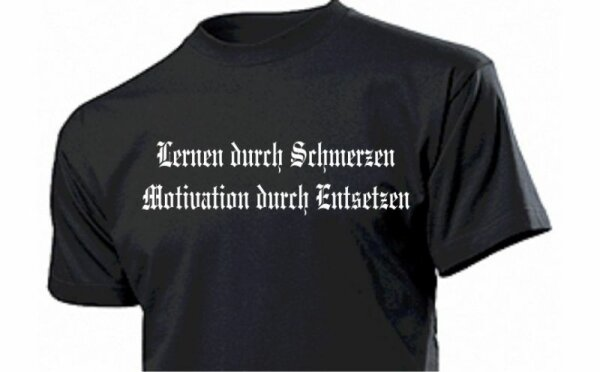 "T-Shirt ""Lernen durch Schmerzen..."" Schwarz Gr S-5XL"