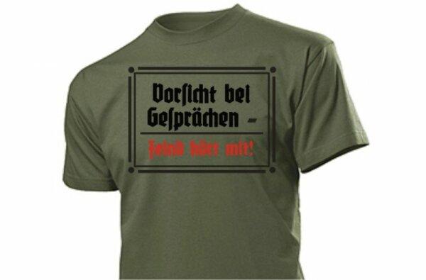 """T-Shirt """"Vorsicht bei Gesprächen - Feind hört mit"""" Oliv Gr S-5XL"""