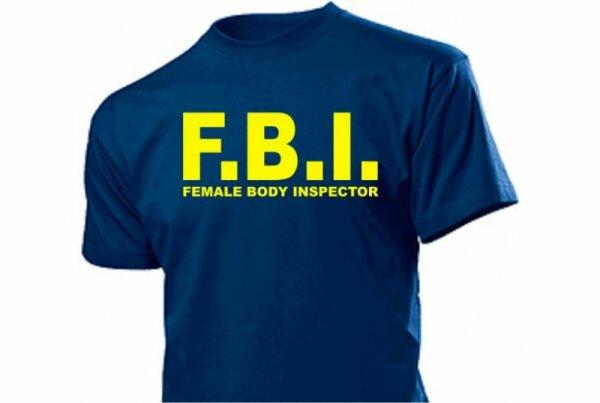 Fun T-Shirt F.B.I. Female Body Inspektor