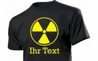 Atomstrom Atomenergie T-Shirt mit Ihrem Text Gr. S-5XL