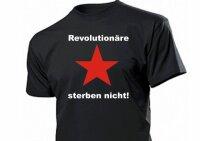 Revolutionäre sterben nicht! T-Shirt