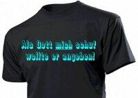 """Fun T-Shirt  """"Als Gott mich schuf wollte er angeben!"""""""