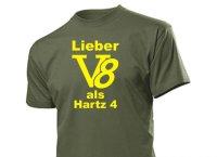"""""""Lieber V8 als Hartz 4"""" Fun Shirt"""